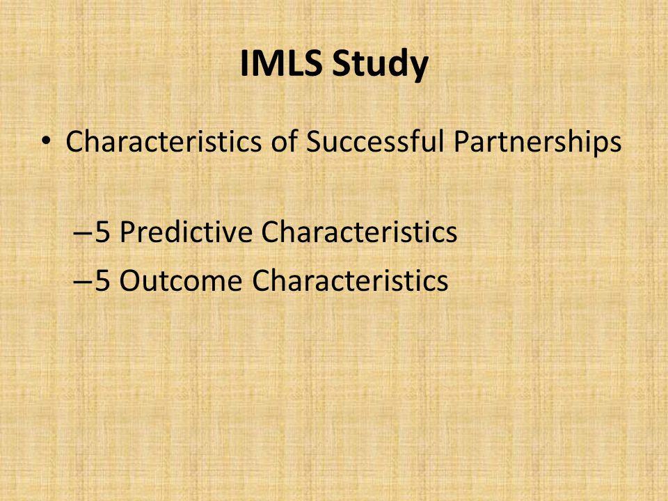 IMLS Study Characteristics of Successful Partnerships – 5 Predictive Characteristics – 5 Outcome Characteristics