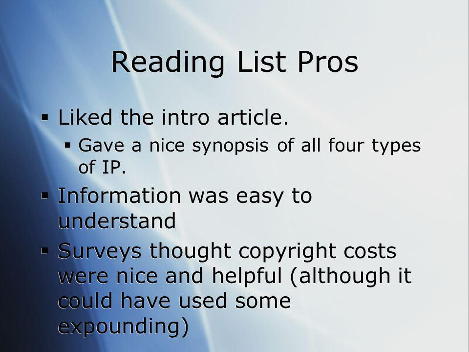 Reading List Cons  The manual didn ' t seem very helpfulmanual  Focused a lot on copyrights and less on trademarks  Seemed repetitive at times  The manual didn ' t seem very helpfulmanual  Focused a lot on copyrights and less on trademarks  Seemed repetitive at times