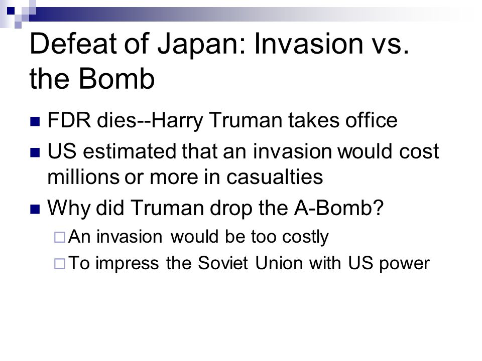 Defeat of Japan: Invasion vs.