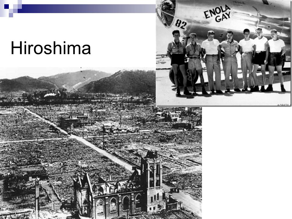 The Atomic Bomb Hiroshima (8/6/45)  Plane was the Enola Gay  Atomic Bomb named Little Boy  Killed more than 70,000 Nagasaki (8/9/45)  Plane was Bockscar  Atomic bomb named Fat Man  Killed more than 40,000 people September 2 nd 1945  Peace treaty is signed