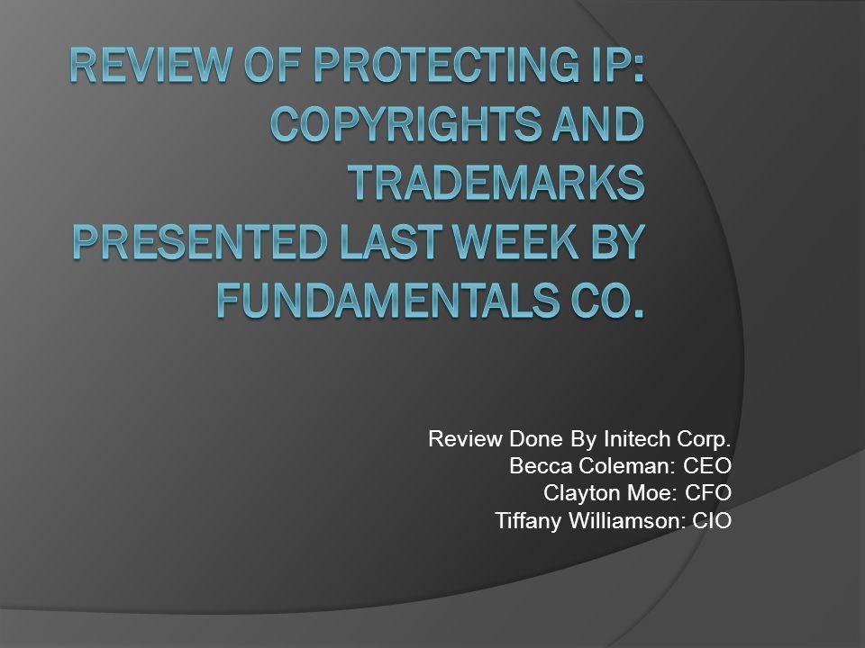 Review Done By Initech Corp. Becca Coleman: CEO Clayton Moe: CFO Tiffany Williamson: CIO