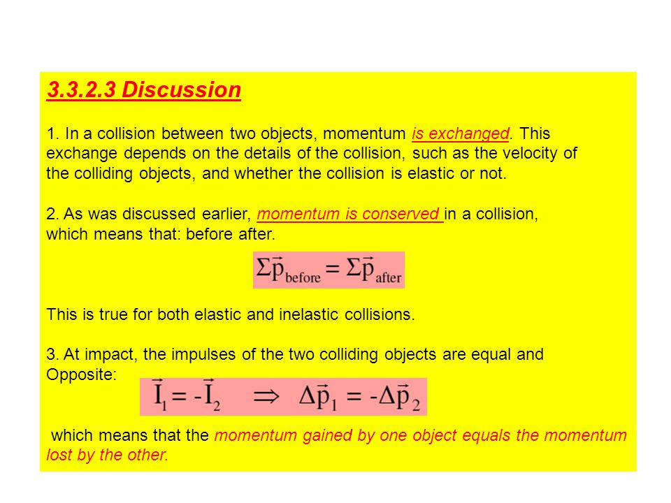 3.3.2.3 Discussion 1.In a collision between two objects, momentum is exchanged.
