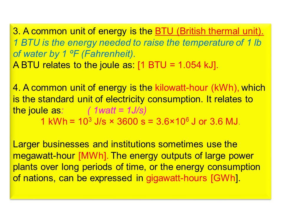 3.A common unit of energy is the BTU (British thermal unit).