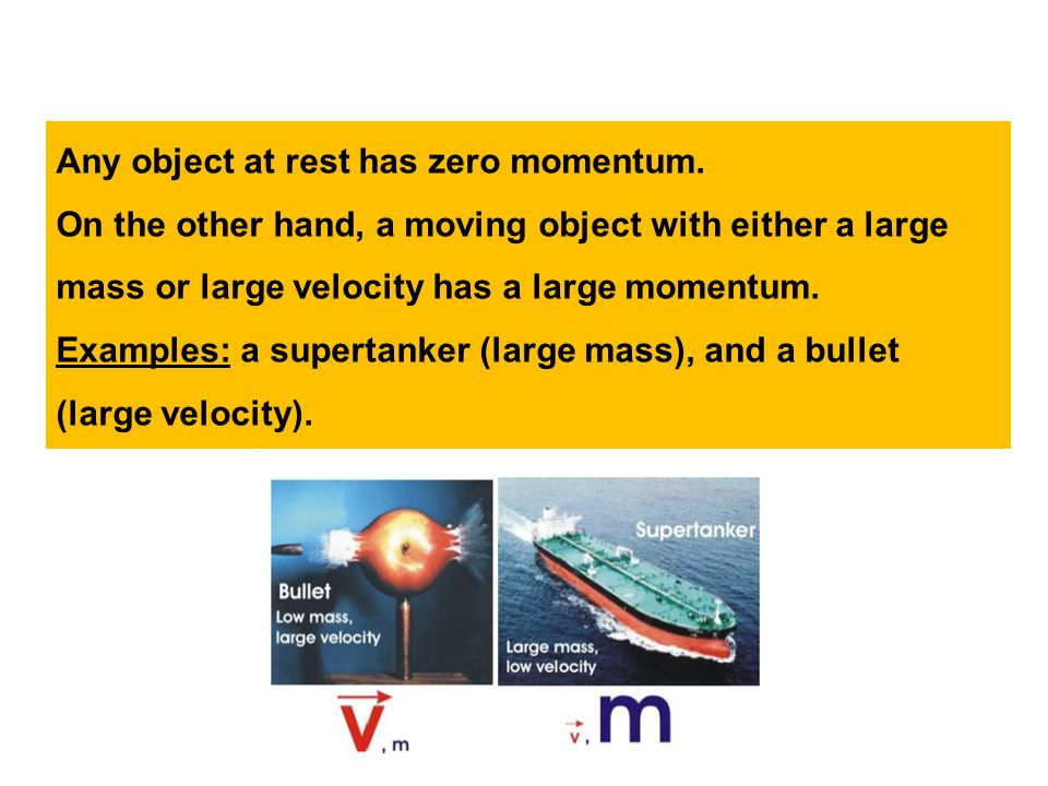 Any object at rest has zero momentum.