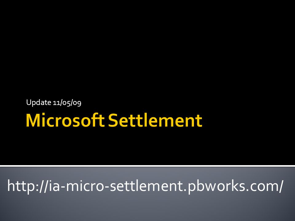 Update 11/05/09 http://ia-micro-settlement.pbworks.com/