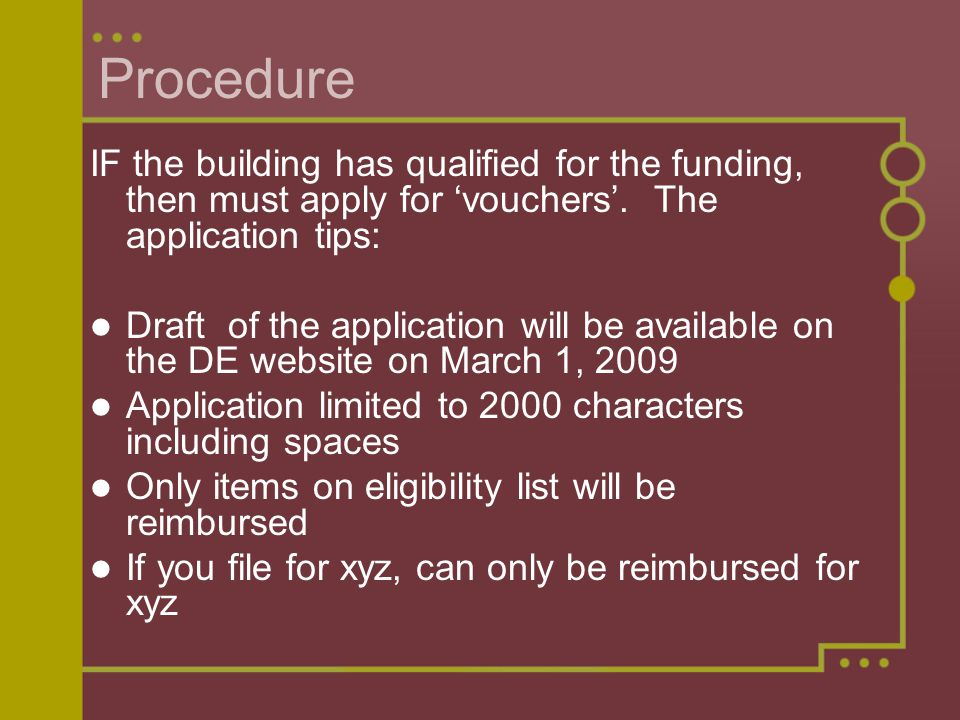 Procedure IF the building has qualified for the funding, then must apply for 'vouchers'.