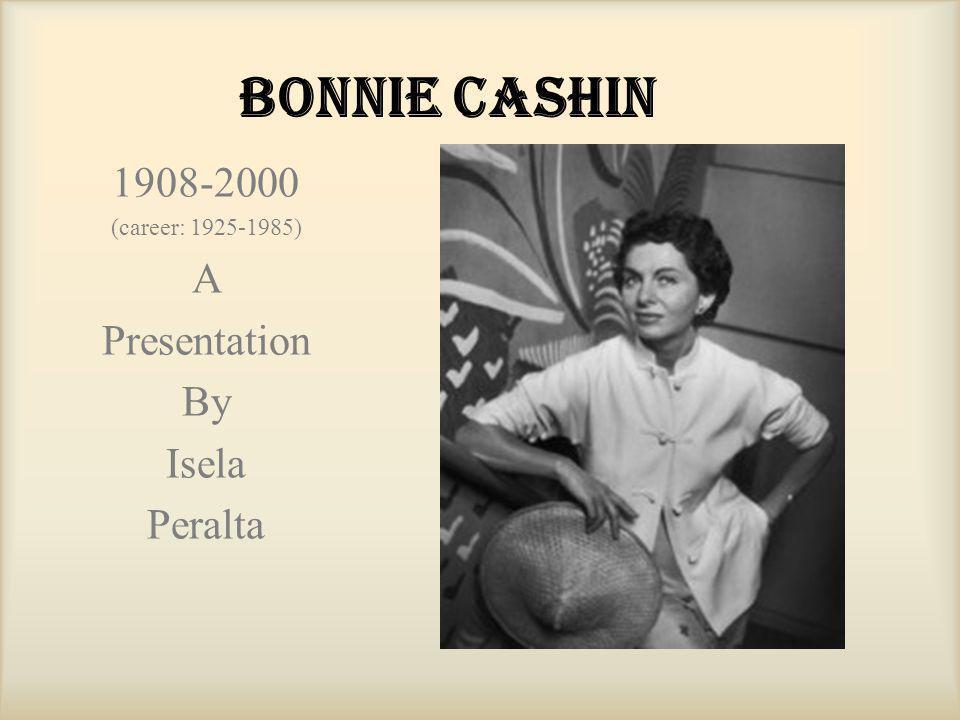 Bonnie Cashin 1908-2000 (career: 1925-1985) A Presentation By Isela Peralta