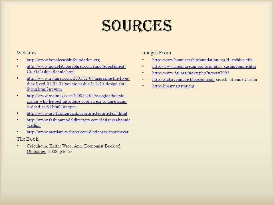 Sources Websites http://www.bonniecashinfoundation.org http://www.notablebiographies.com/supp/Supplement- Ca-Fi/Cashin-Bonnie.htmlhttp://www.notablebi