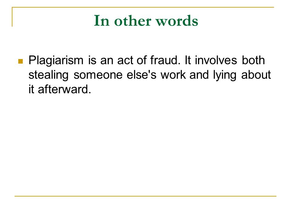 All of the following are considered plagiarism Turning in someone else s work as your own.