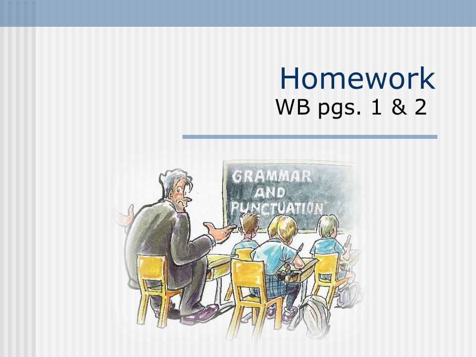 Homework WB pgs. 1 & 2