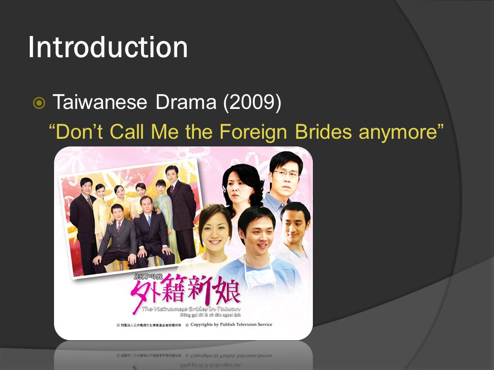Introduction  Taiwanese Drama (2009) Don't Call Me the Foreign Brides anymore