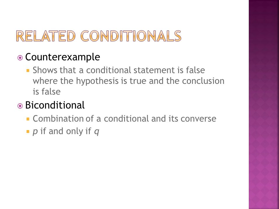  Write each biconditional as a conditional and its converse  Two angle measures are complements if and only if their sum is 90.