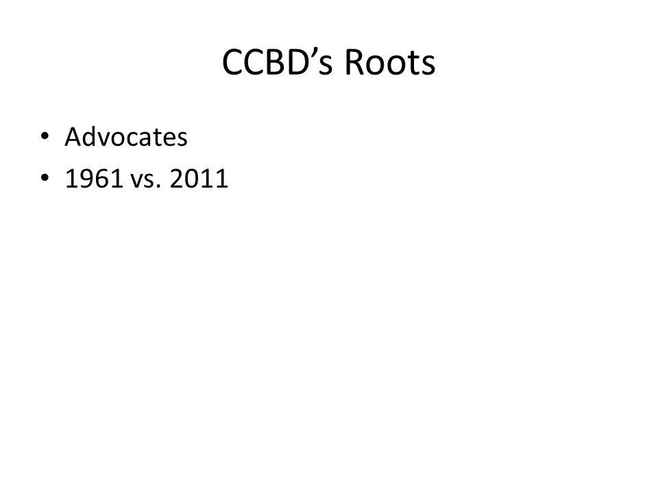 CCBD's Roots Advocates 1961 vs. 2011