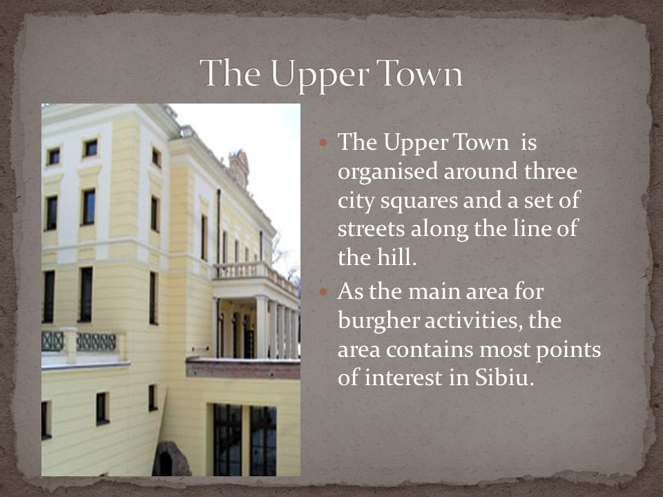 The Upper Town is organised around three city squares and a set of streets along the line of the hill.