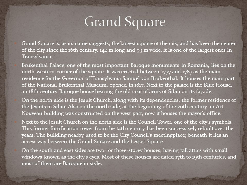 Grand Square is, as its name suggests, the largest square of the city, and has been the center of the city since the 16th century.