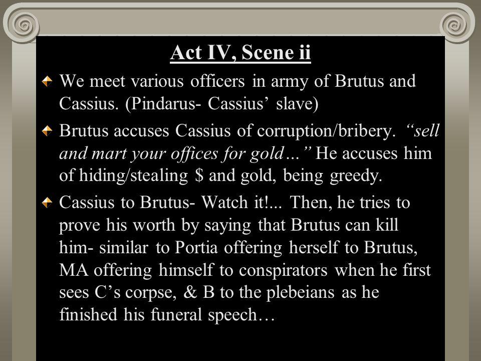 Act II, Scene i ACT IV, V Key Characters BrutusPortia CalpurniaStrato CassiusTitinius LepidusClitus, Dardanius, Volumius Lucilius Marc Antony Messala Octavius Pindarus