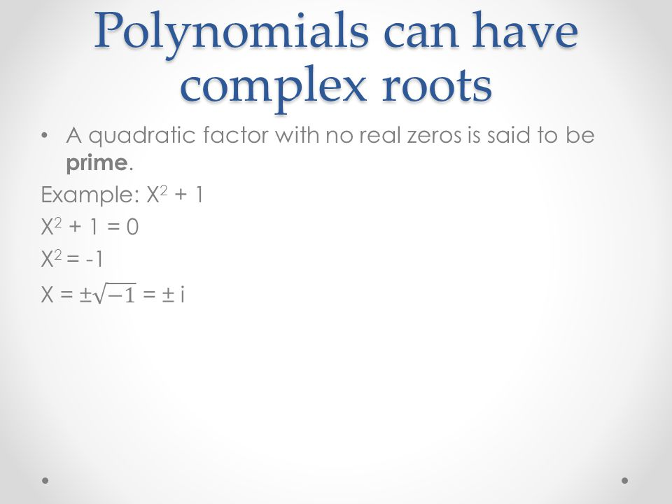 Polynomials can have complex roots
