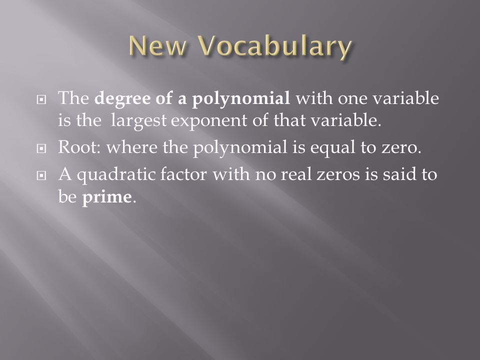  The degree of a polynomial with one variable is the largest exponent of that variable.