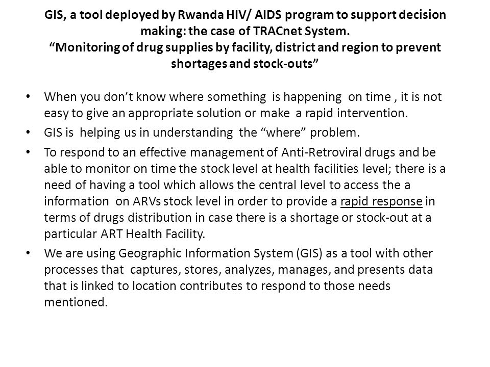 GIS, a tool deployed by Rwanda HIV/ AIDS program to support decision making: the case of TRACnet System.