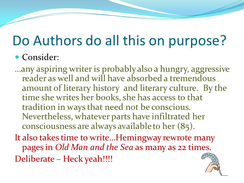 Do Authors do all this on purpose? Consider: …any aspiring writer is probably also a hungry, aggressive reader as well and will have absorbed a tremen