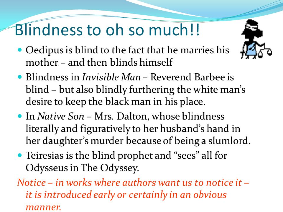 Blindness to oh so much!.