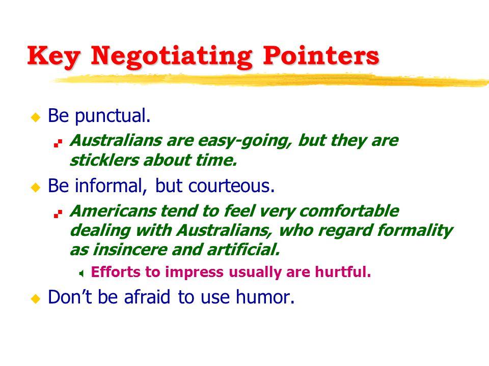 Key Negotiating Pointers u Be punctual.