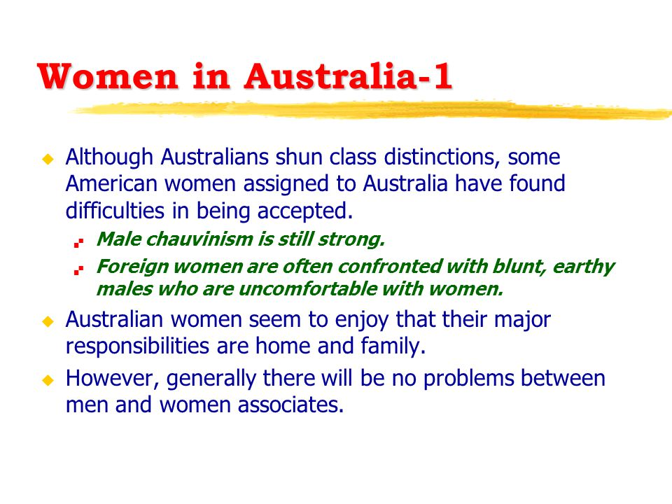 Women in Australia-1 u Although Australians shun class distinctions, some American women assigned to Australia have found difficulties in being accept