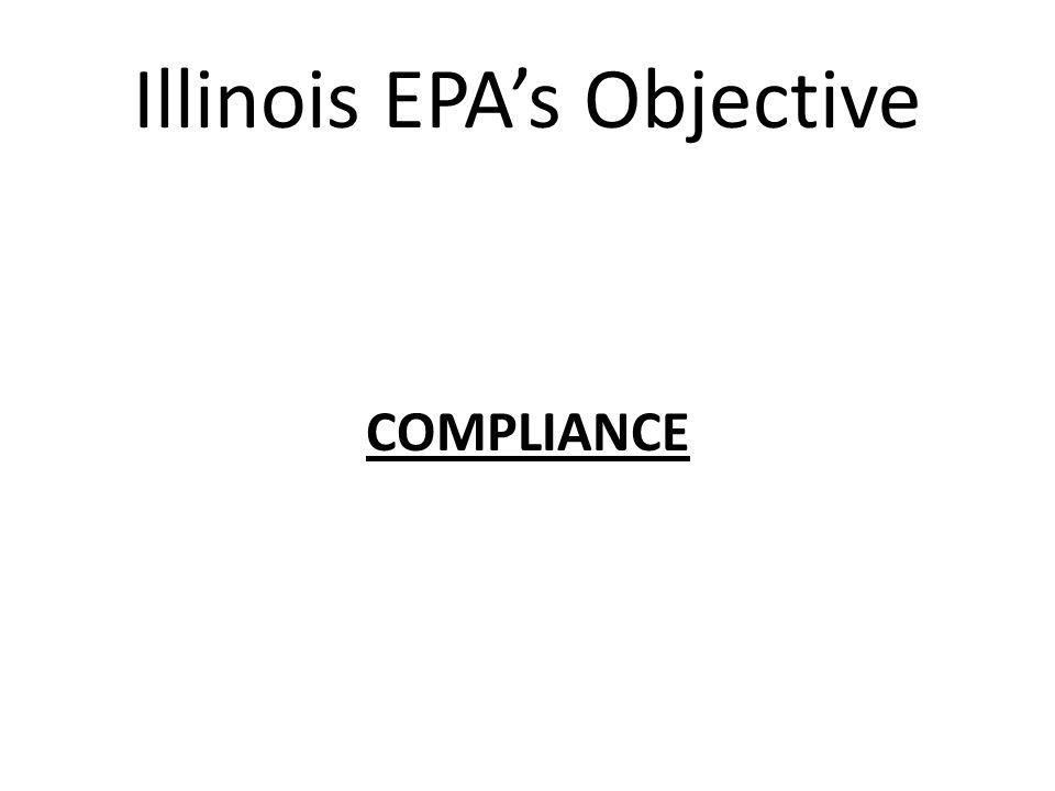 Illinois EPA's Objective COMPLIANCE