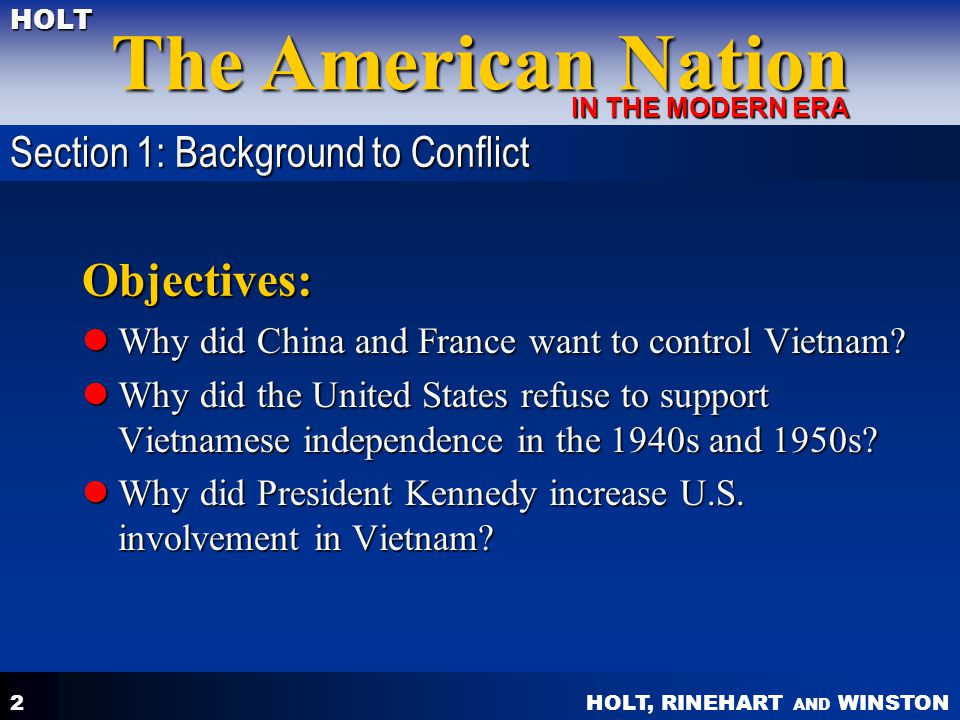 HOLT, RINEHART AND WINSTON The American Nation HOLT IN THE MODERN ERA 2 Objectives: Why did China and France want to control Vietnam? Why did China an