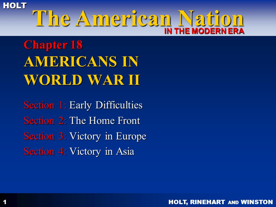 HOLT, RINEHART AND WINSTON The American Nation HOLT IN THE MODERN ERA 2 Objectives: What were the strengths and weaknesses of the Allied Powers and Axis Powers in 1941.