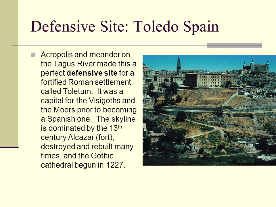 Defensive Site: Toledo Spain In 1227 Toledo was the most important Jewish town in Spain and a major cultural and intellectual center.