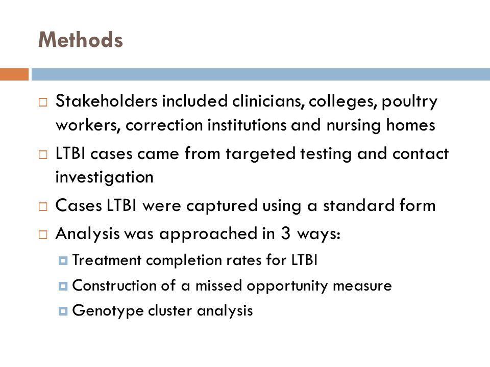 Methods  Stakeholders included clinicians, colleges, poultry workers, correction institutions and nursing homes  LTBI cases came from targeted testi