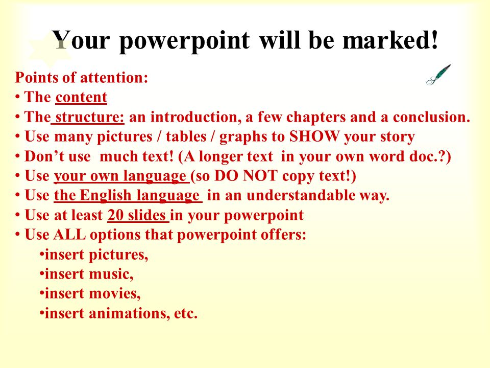 Your powerpoint will be marked.