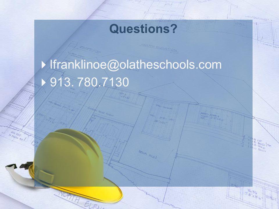 Questions?  lfranklinoe@olatheschools.com  913. 780.7130