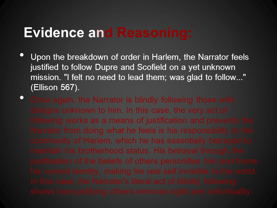 Evidence and Reasoning: Upon the breakdown of order in Harlem, the Narrator feels justified to follow Dupre and Scofield on a yet unknown mission.
