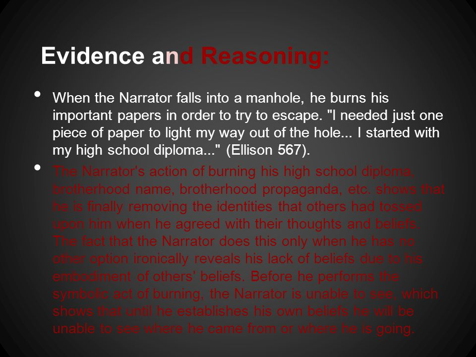Evidence and Reasoning: When the Narrator falls into a manhole, he burns his important papers in order to try to escape.