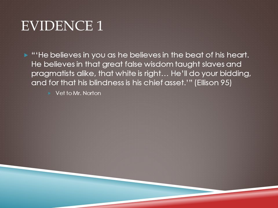 EVIDENCE 1  'He believes in you as he believes in the beat of his heart.