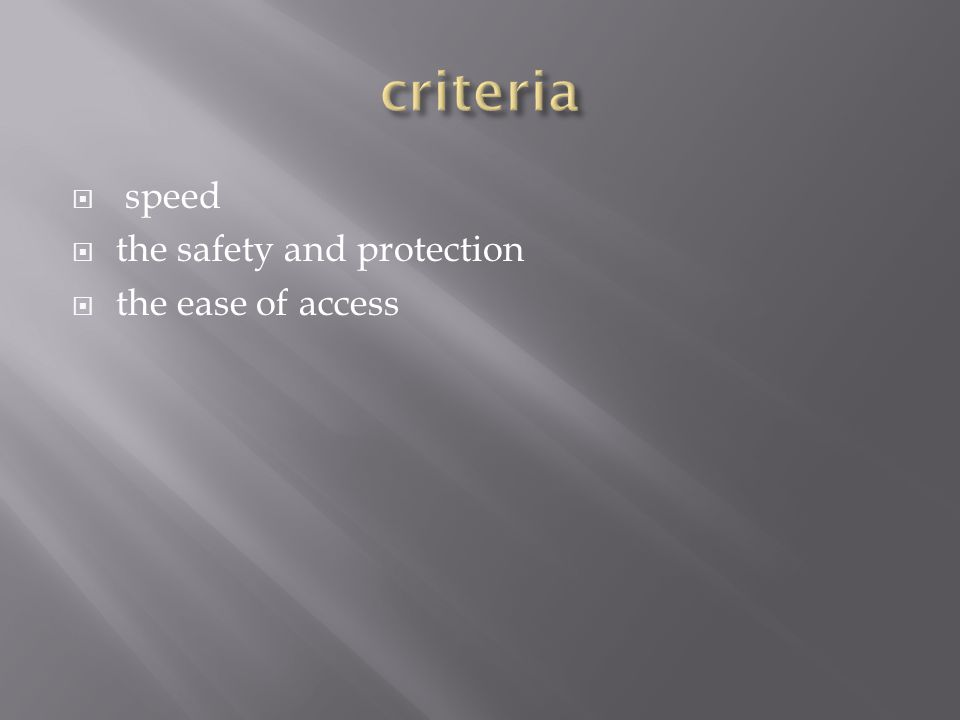  speed  the safety and protection  the ease of access