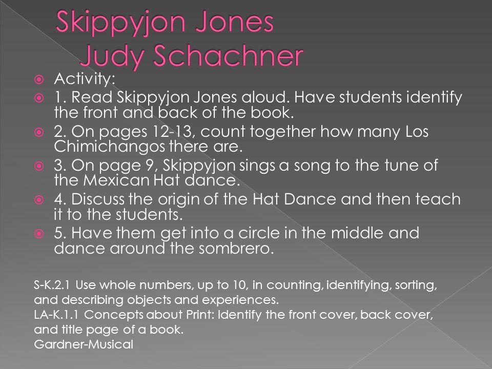  Activity:  1. Read Skippyjon Jones aloud.