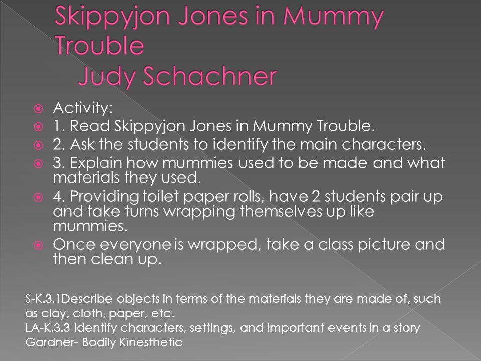 Activity:  1. Read Skippyjon Jones in Mummy Trouble.