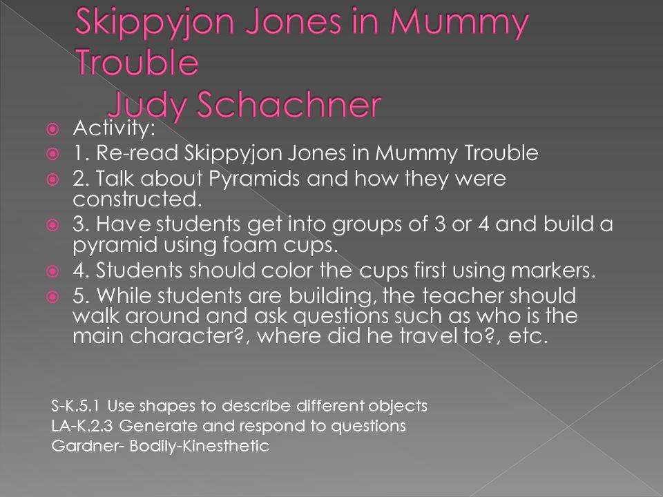  Activity:  1. Re-read Skippyjon Jones in Mummy Trouble  2.