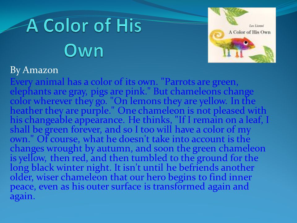 By Amazon Every animal has a color of its own.