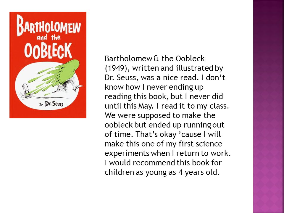  The students should buddy read Bartholomew and the Oobleck .