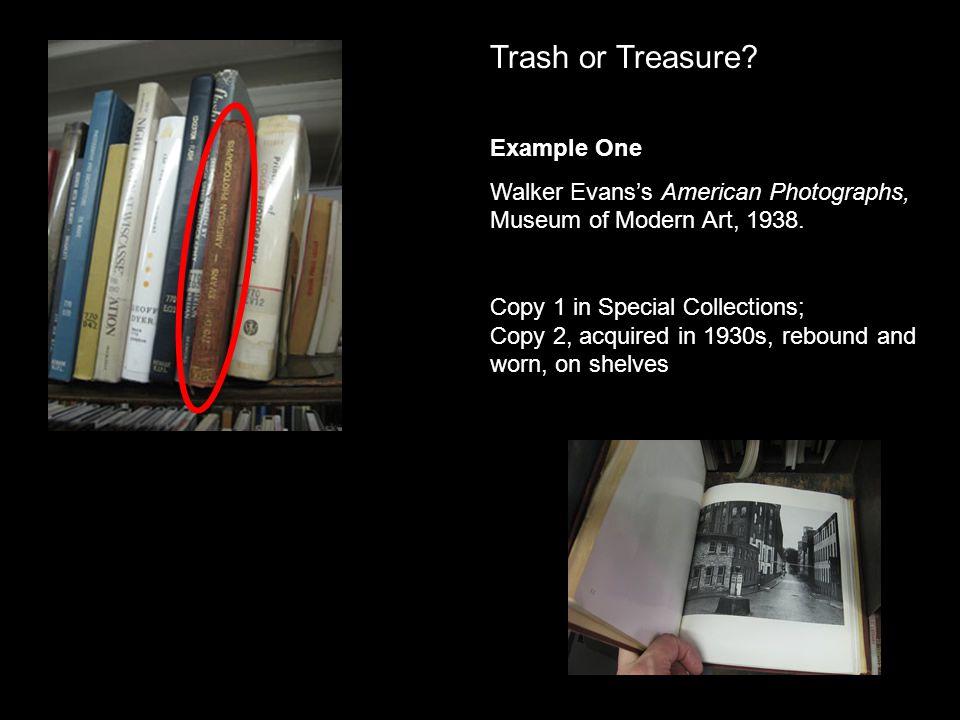Trash or Treasure. Example One Walker Evans's American Photographs, Museum of Modern Art, 1938.