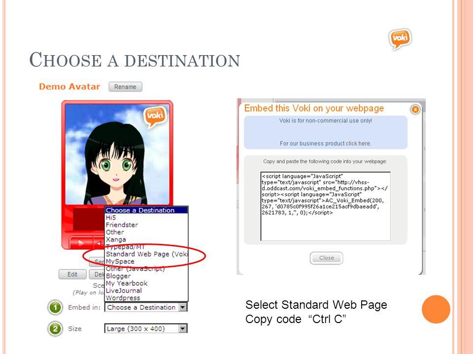 C HOOSE A DESTINATION Select Standard Web Page Copy code Ctrl C