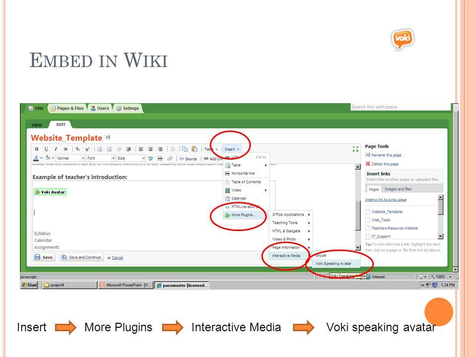 E MBED IN W IKI InsertMore PluginsInteractive MediaVoki speaking avatar