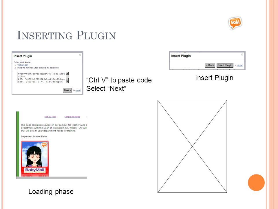 I NSERTING P LUGIN Ctrl V to paste code Select Next Insert Plugin Loading phase