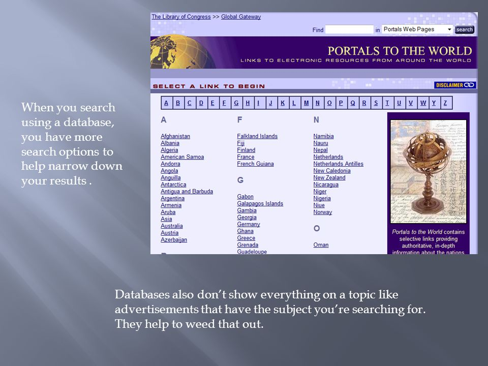 When you search using a database, you have more search options to help narrow down your results.
