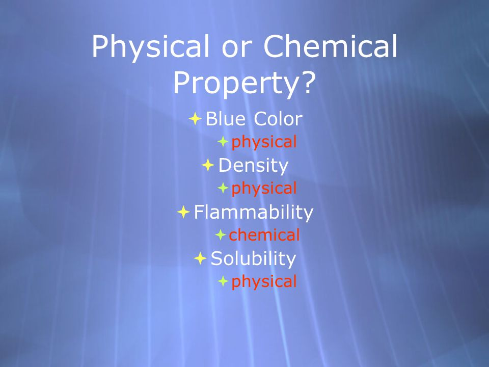 Physical or Chemical Property.