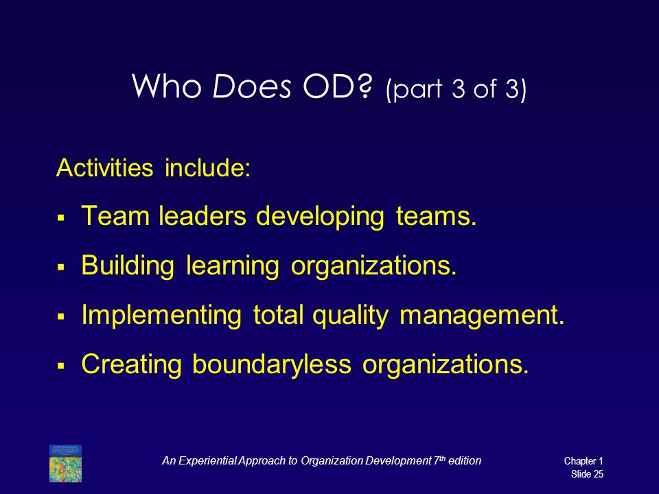 An Experiential Approach to Organization Development 7 th edition Chapter 1 Slide 25 Who Does OD.